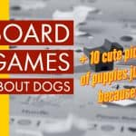 6 Best Board Games About Dogs